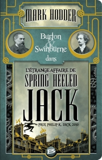 Burton et Swinburne dans l'étrange affaire de Spring Heeled Jack - Mark Hodder