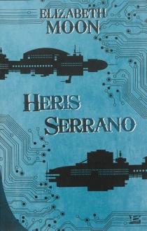 Heris Serrano : l'intégrale - ElizabethMoon