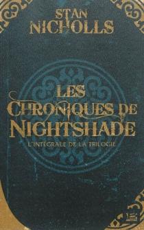 Les chroniques de Nightshade : l'intégrale de la trilogie - StanNicholls