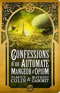 Confessions d'un automate mangeur d'opium - FabriceColin
