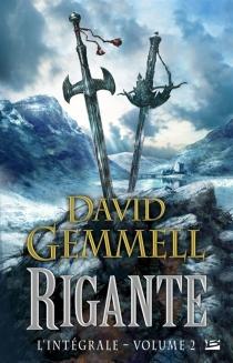 Rigante : l'intégrale | Volume 2 - DavidGemmell