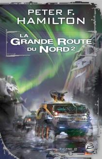La grande route du Nord - Peter F.Hamilton