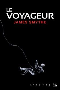 Le voyageur - JamesSmythe