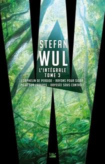L'intégrale | Volume 3 - StefanWul
