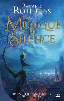 La musique du silence - PatrickRothfuss