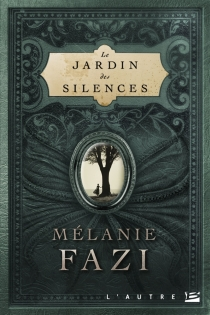 Le jardin des silences - MélanieFazi