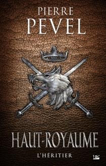 Haut-royaume - PierrePevel