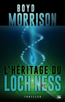L'héritage du loch Ness - BoydMorrison