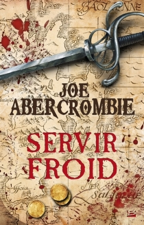 Servir froid - JoeAbercrombie