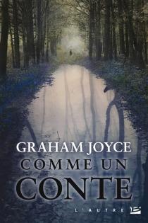 Comme un conte - GrahamJoyce