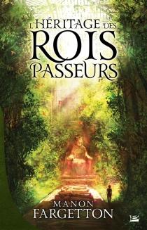 L'héritage des Rois-Passeurs - ManonFargetton