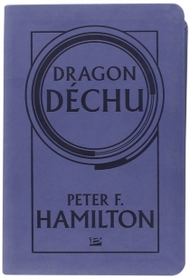 Dragon déchu - Peter F. Hamilton