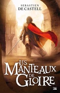 Les Manteaux de la gloire - SébastienDe Castell