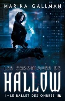 Les chroniques de Hallow - MarikaGallman