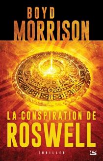 La conspiration de Roswell - BoydMorrison