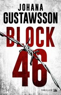 Block 46 : une enquête d'Emily Roy et Alexis Castells - JohanaGustawsson