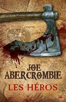 Les héros - JoeAbercrombie