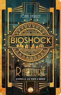Bioshock : Rapture - JohnShirley