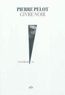 Givre noir - PierrePelot