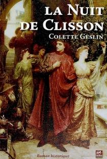 La nuit de Clisson : roman historique - ColetteGeslin