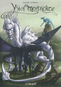 Ysial Mort-Noire : Seigneur Dragon - JulioOumraou