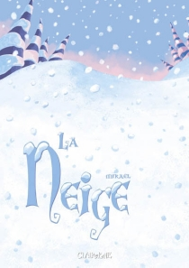La neige - Mikaël