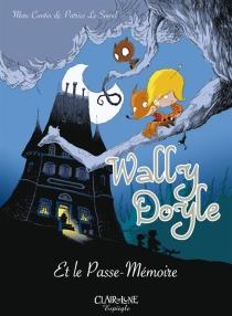 Wally Doyle et le Passe-Mémoire - MarcCantin
