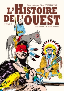 L'histoire de l'Ouest | Volume 1 - RenzoCalegari
