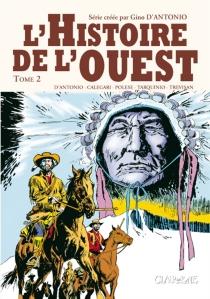L'histoire de l'Ouest | Volume 2 - GinoD'Antonio
