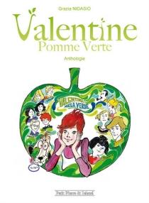 Valentine Pomme verte : anthologie, n° 1 - GraziaNidasio