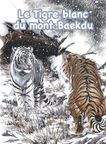 Le tigre blanc du mont Baekdu - Soo-GilAhn