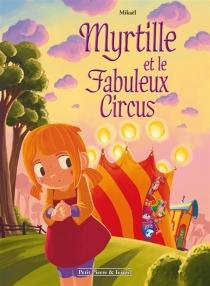 Myrtille et le fabuleux circus - Mikaël