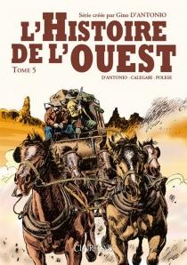 L'histoire de l'Ouest - GinoD'Antonio