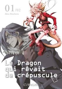 Le dragon qui rêvait de crépuscule - AkiraHimekawa