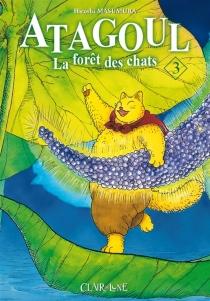 Atagoul : la forêt des chats - HiroshiMasumura