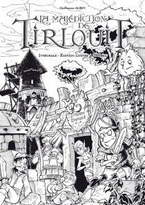 La malédiction de Tirlouit : intégrale prestige - GuillaumeAlbin