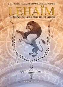 Lehaïm : histoires juives à travers le temps - FrédéricBrrémaud