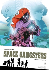 Space gangsters - Julien Motteler