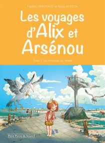 Les voyages d'Alix et Arsénou - PaolaAntista