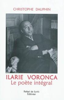 Ilarie Voronca : le poète intégral - ChristopheDauphin