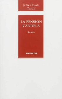 La pension Candela - Jean-ClaudeTardif