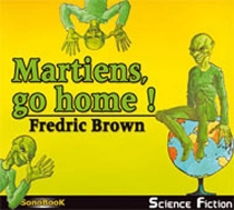 Martiens, go home ! - Fredric Brown