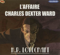 L'affaire Charles Dexter Ward - Howard Phillips Lovecraft