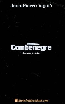 Combenegre : roman policier - Jean-PierreViguié
