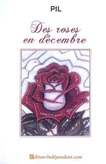 Des roses en décembre - Pil