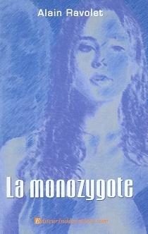 La monozygote - AlainRavolet