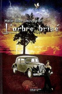 L'arbre brisé - Marie-EliseSauvegrain