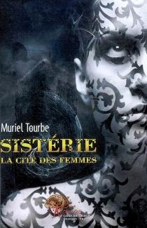 Sistérie : la cité des femmes - MurielTourbe