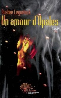 Un amour d'Opales - RusbeeLegueleck