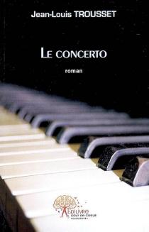 Le concerto - Jean-LouisTrousset